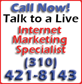 Call Now! Talk to a Live Internet Marketing Specialist (310) 430-1820